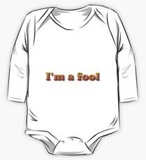 I'm a fool One Piece - Long Sleeve
