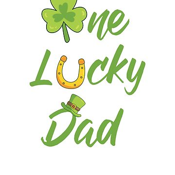 One Lucky Dad Cool St Patrick's Day Irish Father Gift by allsortsmarket