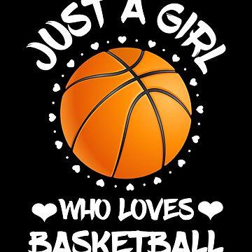 Basketball Girl Loves Sport Ball Game Gift by Netsrikfa