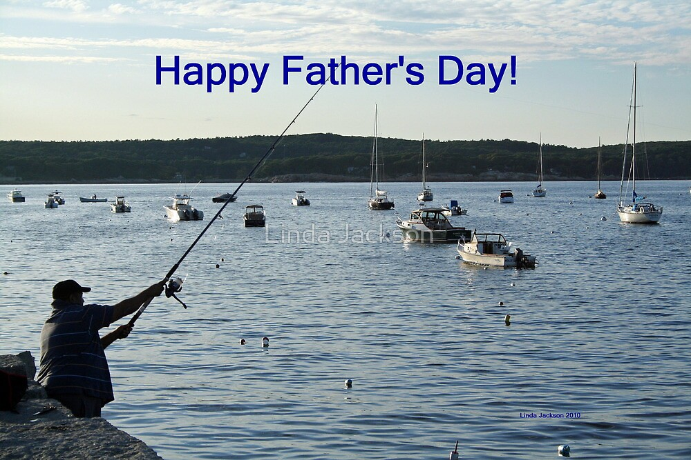 Happy Father's Day! by Linda Jackson