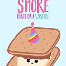 SMORE Birthday Wishes - Smore Pun - Birthday Puns - Funny Birthday - Food - Food Puns - Sweet Treats by JustTheBeginning-x (Tori)