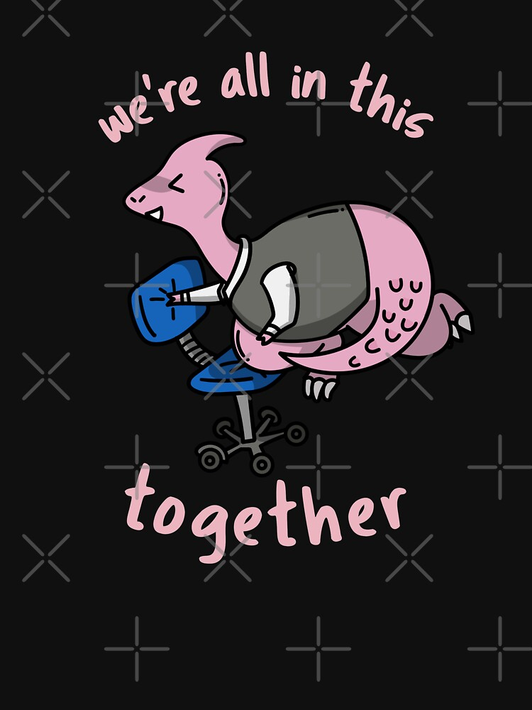 We're All in This Together by ockshirts