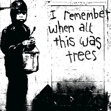Banksy I Remember When All This Was Trees by furioso