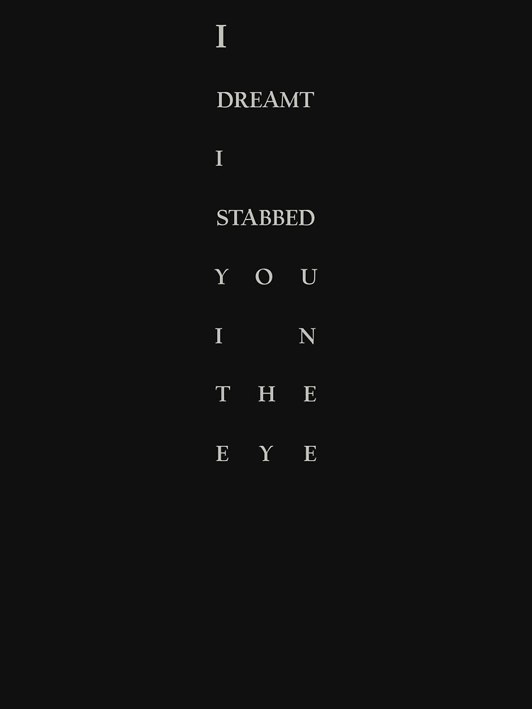 The Favourite   I Dreamt I Stabbed You in the Eye by directees