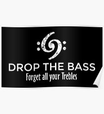 Drop the Bass - Forget all your Trebles (White) Poster