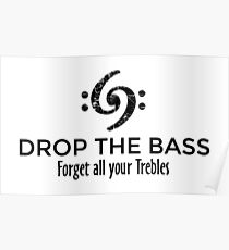 Drop the Bass - Forget all your Trebles Poster
