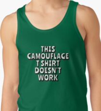 This Camouflage T Shirt doesn't work! Men's Tank Top