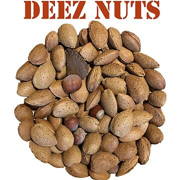 DEEZ NUTS - Fun Design by Picturestation