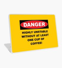 Danger Highly Unstable Without Coffee Laptop Skin