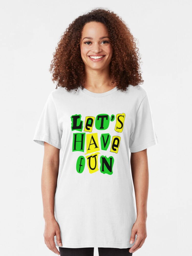 Alternate view of Let's Have Fun Colorful T-shirt Slim Fit T-Shirt