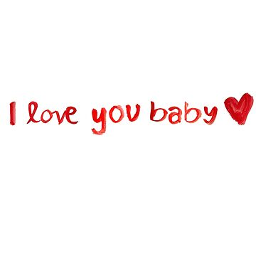 Ich liebe dich, Baby von DeniseAbe
