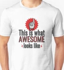 This is what Awesome Looks Art Arms Dad Girlfriend Boyfriend Big Brother Husband Granny Newphew Awes Unisex T-Shirt