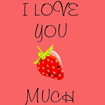 I Love You Berry much by AndyRussell