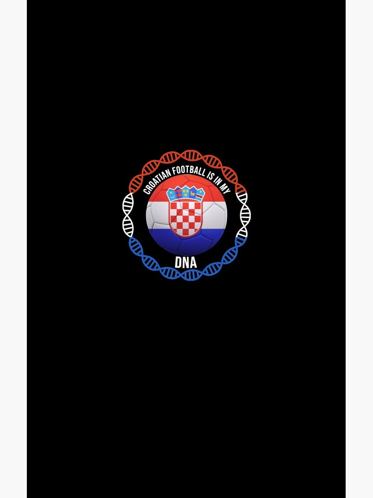 Croatian Football Is In My DNA - Gift For Passionate Croatian Football Soccer Fan Who Loves Or Supports The Nation of Croatia von Popini
