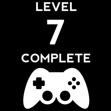 Level 7 Complete Video Gamer Birthday Gift by with-care