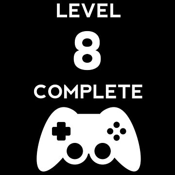 Level 8 Complete Video Gamer Birthday Gift by with-care