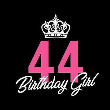 Funny 44 Birthday Girl Queen by with-care