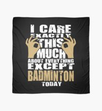 Badminton Lover Caring Funny Quote  Scarf