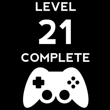 Level 21 Complete Video Gamer Birthday Gift by with-care