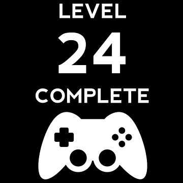 Level 24 Complete Video Gamer Birthday Gift by with-care