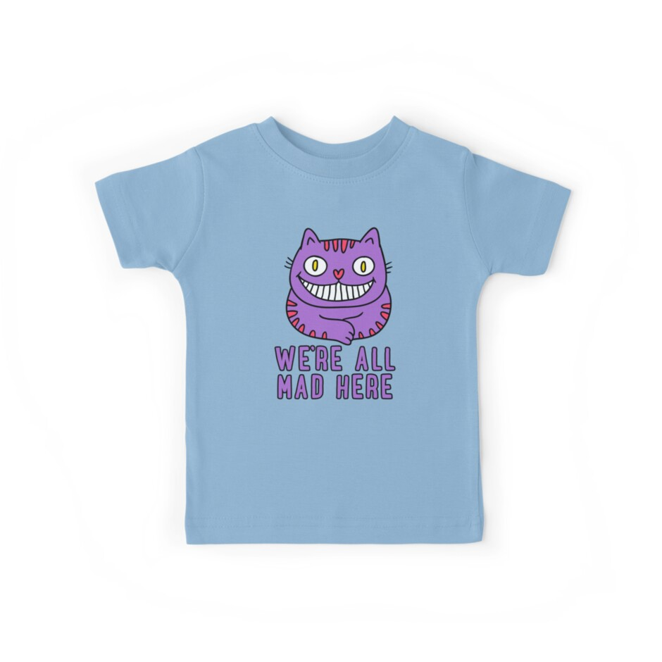 9a81956184f Cute Cheshire Cat - We re All Mad Here T Shirt