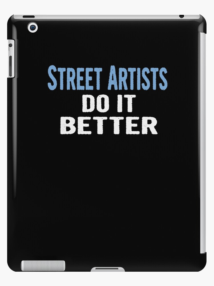 Street Artists Do It Better - Funny Gift Idea von divawaddle