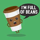 I'm Full Of Beans by renduh