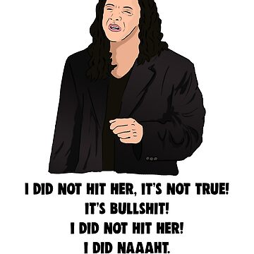 Tommy Wiseau The Room: I Did Not Hit Her by Barnyardy
