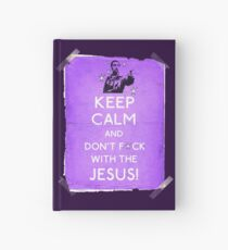 Keep Calm And don't fcuk with the Jesus Hardcover Journal