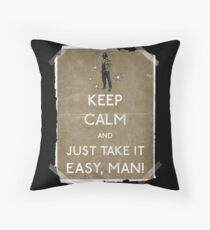 Keep calm and just take it easy man 14 Throw Pillow