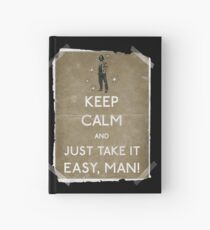 Keep calm and just take it easy man 14 Hardcover Journal
