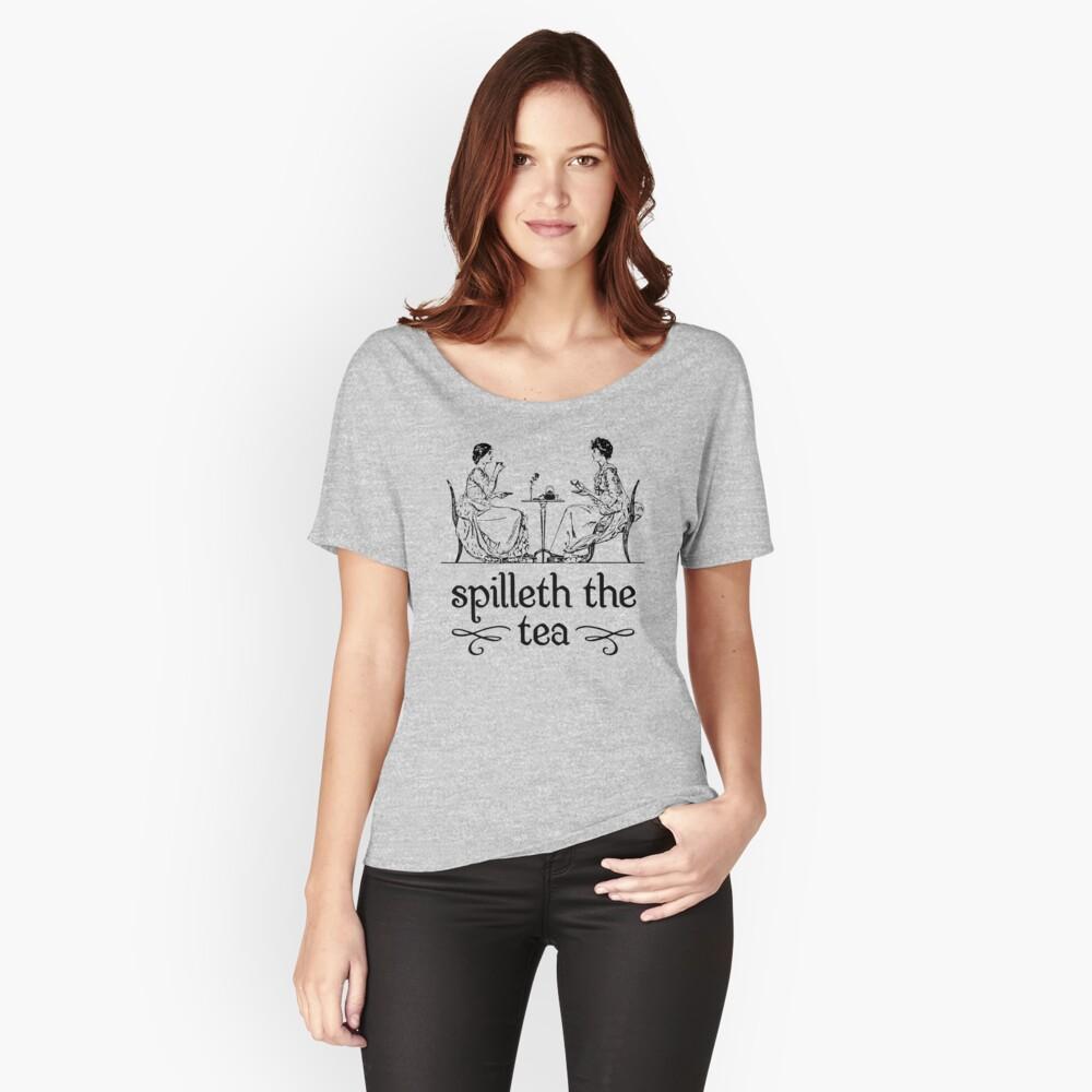 Verschüttet den Tee Loose Fit T-Shirt