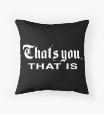 That's You, That is - History Today Throw Pillow