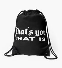 That's You, That is - History Today Drawstring Bag