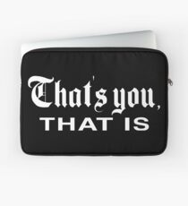 That's You, That is - History Today Laptop Sleeve
