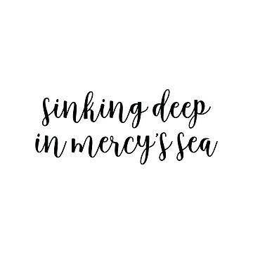 Sinking deep in mercy's sea by walk-by-faith