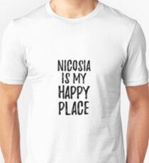 Nicosia Is My Happy Place Nostalgic Traveler Gift Idea Missing Home Souvenir Slim Fit T-Shirt