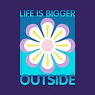 Life is Bigger Outside- Big Flower in a Square by Jay Kenton Manning