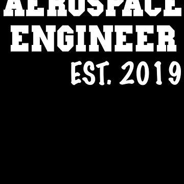 Aerospace Engineer est. 2019 Graduation Shirt - Graduation Gifts by Galvanized