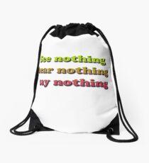 See nothing, hear nothing, say nothing Drawstring Bag