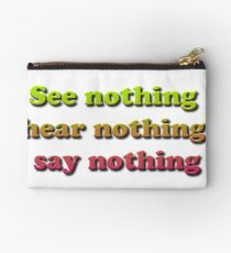 See nothing, hear nothing, say nothing Studio Pouch
