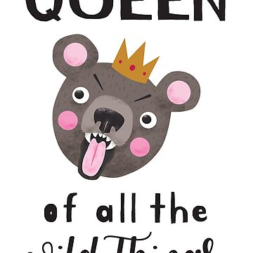 QUEEN of all the wild things by namibear