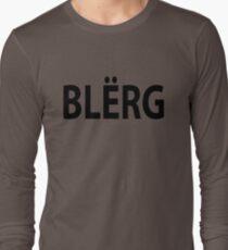"""BLERG!"" Long Sleeve T-Shirt"