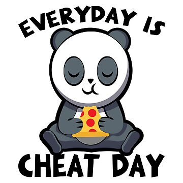 Every Day Is Cheat Day Panda Is Pizaa Gift by NiceTeee
