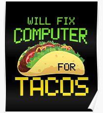Wird Computer für Tacos, Computerreparatur, Computer Tech, Computerprogrammierer reparieren Poster