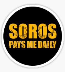 SOROS PAYS ME DAILY Sticker