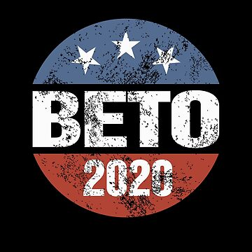Beto 2020 Vintage Button Beto O'Rourke President 2020 by vasebrothers