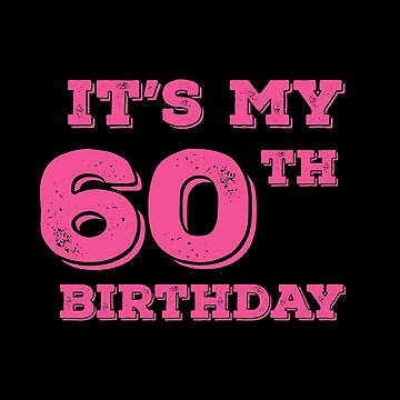 It Is My 60th Birthday by with-care