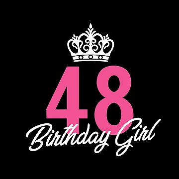 Funny 48 Birthday Girl Queen by with-care