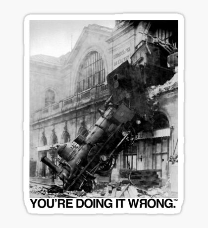 Steam Train | You're Doing It Wrong Sticker